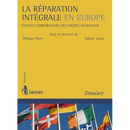 La réparation intégrale en Europe: Etudes comparatives des droits nationaux (Europe(s))
