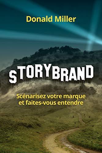 StoryBrand: Scénarisez votre marque et faites-vous entendre (VILLAGE MONDIAL)