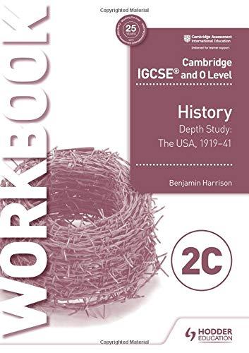 Cambridge IGCSE and O Level History Workbook 2C - Depth study: The United States, 1919-41
