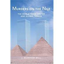 Murders on the Nile: The World Trade Center and Global Terror by J. Bowyer Bell (2003-02-25)