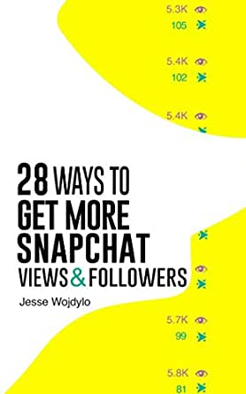 28 Ways to Get More Snapchat Views and Followers: How to