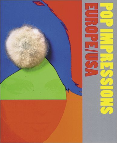 Pop Impressions Europe/USA: Prints and Multiples from the Museum of Modern Art: Prints and Multiples Europe/USA by Wendy Weitman (1-Mar-1999) Paperback