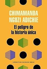 El peligro de la historia única par  Chimamanda Ngozi Adichie