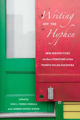 Writing Off the Hyphen: New Critical Perspectives on the Literature of the Puerto Rican Diaspora: New Perspectives on the Literature of the Puerto Rican Diaspora (American Ethnic & Cultural Studies)