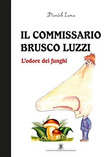 L'odore dei funghi. Il commissario Brusco Luzzi
