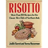 Risotto: More Than 100 Recipes for the Classic Rice Dish of Northern Italy by Judith Barrett (1987-08-01)