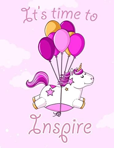 It's time to Inspire ! (Journal, Diary, Notebook for Unicorn Lover): A Journal Book with Coloring Pages Inside the book !!
