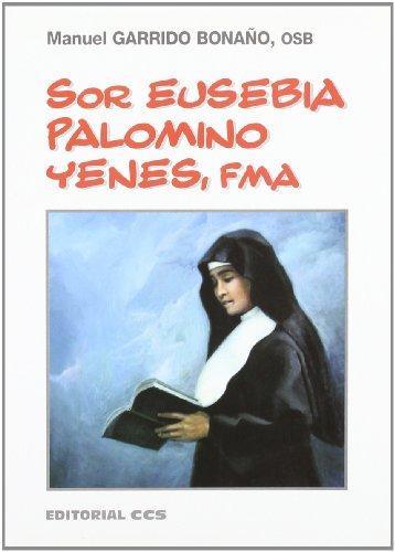 Sor Eusebia Palomino Yenes: Una aproximación a su vida. Escritos y testimonios:...