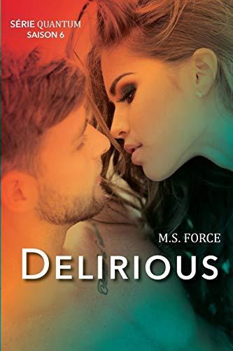 Delirious (Série Quantum, Saison 6) par M.S. Force