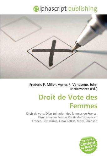 Droit de Vote des Femmes: Droit de vote, Discrimination des femmes en France, Féminisme en France, Droits de l'homme en France, Féminisme, Clara Zetkin, Mary Robinson
