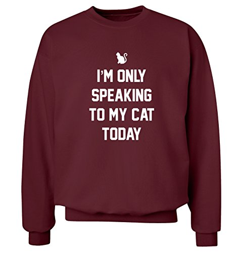 "I'm only parola in lingua inglese ""to my cat oggi maglia Felpa uomo, taglie XS-XXL Bordeaux Medium"