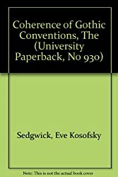 The Coherence of Gothic Conventions (University Paperback, No 930) by Eve Kosofsky Sedgwick (1986-08-01)