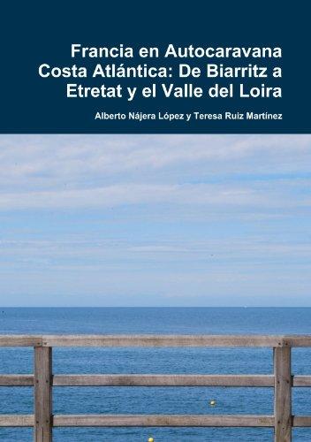 Francia en Autocaravana Costa Atlántica: De Biarritz a Etretat y el Valle del Loira