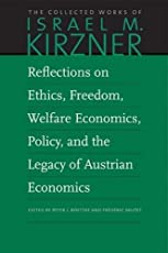 Reflections on Ethics, Freedom, Welfare Economics, Policy, a (Collected Works of Israel M. Kirzner, Band 9)
