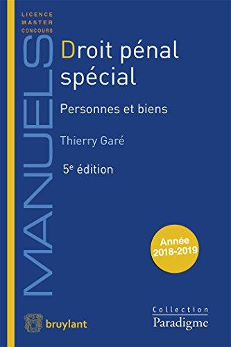 Droit pénal spécial: Personnes et biens par Thierry Garé