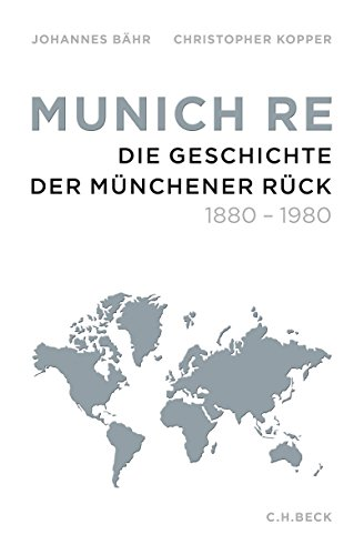 munich-re-die-geschichte-der-munchener-ruck-1880-1980-german-edition