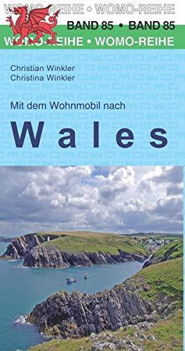 Mit dem Wohnmobil nach Wales (Womo-Reihe)