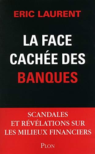 La face cachée des banques par Éric Laurent