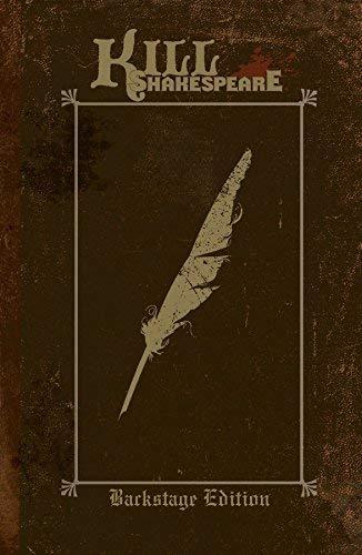 Kill Shakespeare: Backstage Edition Volume 1 (Kill Shakespeare Backstage Ed Hc) by Anthony Del Col (2015-06-02)