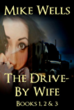 The Drive-By Wife, Books 1, 2 & 3: A Dark Tale of Blackmail and Obsession