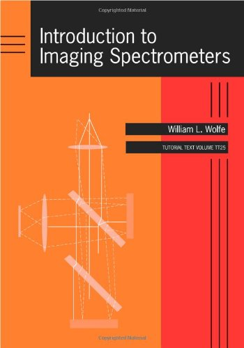 Introduction to Imaging Spectrometers (Tutorial Texts)