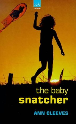 The Baby Snatcher (A&B Crime) by Ann Cleeves (2000-08-04)
