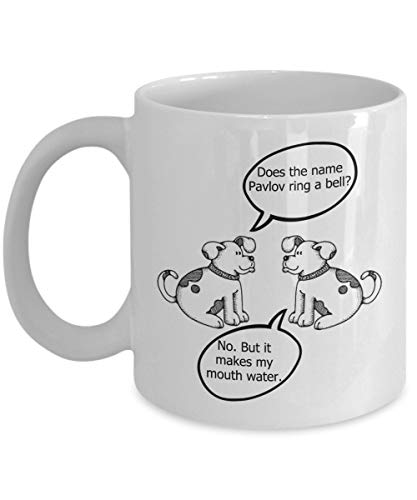 Funny Psychology Mugs - Does The Name Pavlov Ring A Bell - Ideal Psychologist Gifts (11 oz)