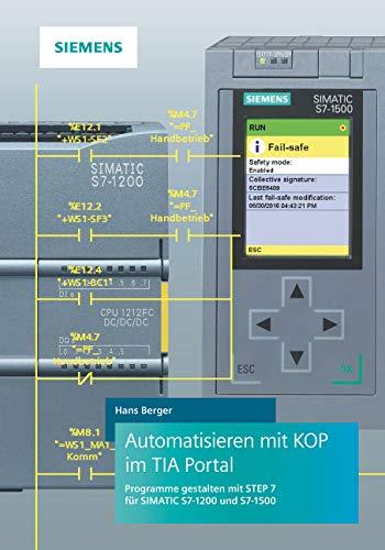 Automatisieren mit KOP im TIA Portal: Programme gestalten mit STEP 7 für SIMATIC S7-1200 und S7-1500