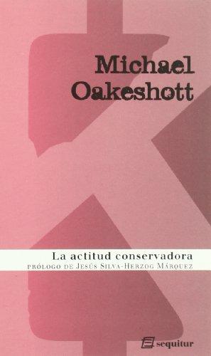 Actitud Conservadora,La Ne por Michael Oakeshott