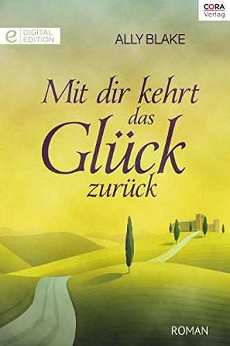Mit dir kehrt das Glück zurück: Digital Edition