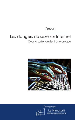 Les dangers du sexe sur Internet: Quand surfer devient une drogue