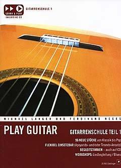 PLAY GUITAR 1 - DIE NEUE GITARRENSCHULE - arrangiert für Gitarre - mit CD [Noten / Sheetmusic] Komponist: LANGER MICHAEL + NEGES FERDINAND