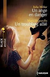 Un ange en danger - Un troublant allié (Black Rose t. 239)