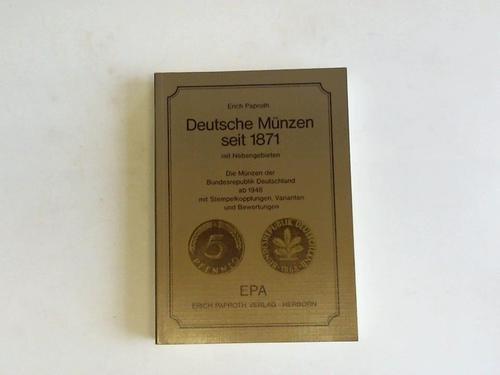 Deutsche Münzen seit 1871 mit Nebengebieten. Die Münzen der Bundesrepublik Deutschland ab 1848 mit Stempelkoppelungen, Varianten und Bewertungen