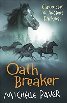 Oath Breaker: Book 5 (Chronicles of Ancient Darkness) by [Paver, Michelle]