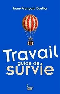 Travail - Guide de survie par Jean-François Dortier