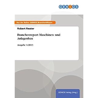 Branchenreport Maschinen- und Anlagenbau: Ausgabe 1/2013 (German Edition)