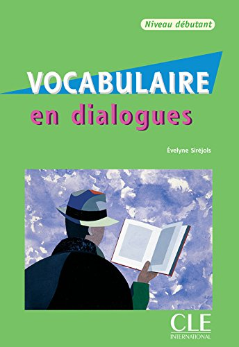 Vocabulaire en dialogues - Niveau débutant - Livre + CD par Evelyne Siréjols