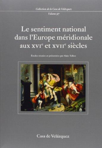 Le sentiment national dans l'Europe méridionale aux XVIe et XVIIe siècles : (France, Espagne, Italie) por Alain Tallon