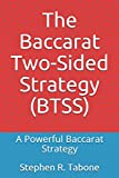 The Baccarat Two-Sided Strategy (BTSS): A Powerful Baccarat Strategy