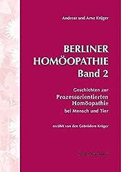 Berliner Homöopathie Band 2: Geschichten zur Prozessorientierten Homöopathie bei Tier und Mensch