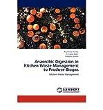[(Anaerobic Digestion in Kitchen Waste Management to Produce Biogas )] [Author: Rajashree Nanda] [Jul-2011]