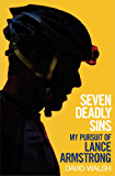 Seven Deadly Sins: My Pursuit of Lance Armstrong (English Edition)