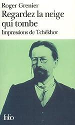 Regardez la neige qui tombe: Impressions de Tchékhov