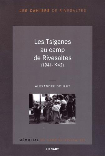Les Tsiganes au camp de Rivesaltes (1941-1942)