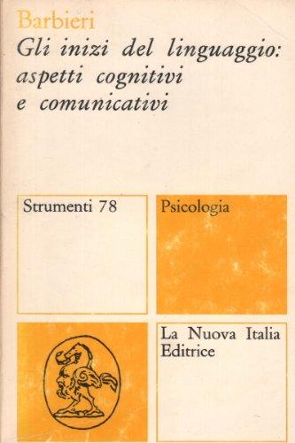Gli inizi del linguaggio: aspetti cognitivi e comunicativi