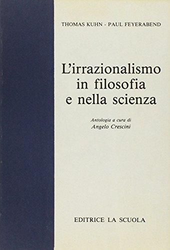 L'irrazionalismo in filosofia e nella scienza. Per i Licei e gli Ist. Magistrali