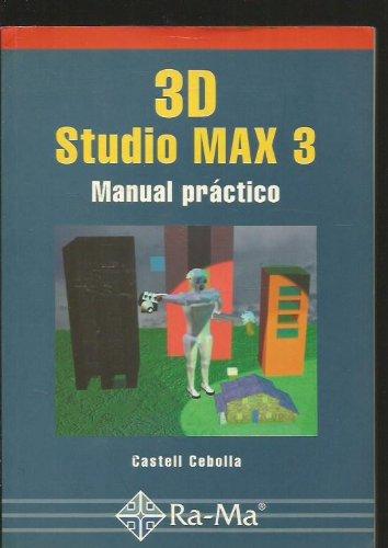 3D Studio MAX 3: Manual práctico. por Castell Cebolla Cebolla