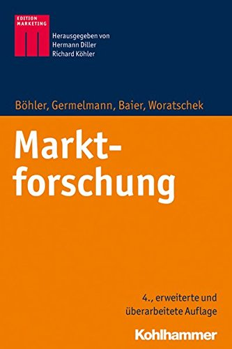 Marktforschung (Kohlhammer Edition Marketing)