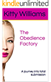 The Obedience Factory: A journey into total submission